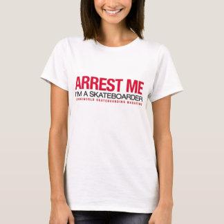 Nehmen Sie mich fest T-Shirt