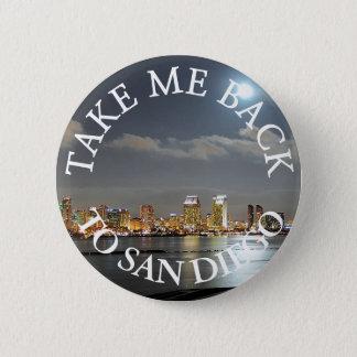 Nehmen Sie mich zurück zu San Diego Knopf Runder Button 5,1 Cm
