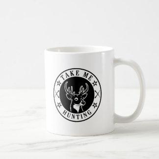 Nehmen Sie mir die Jagd Kaffeetasse