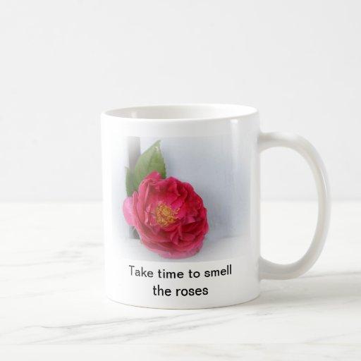 Nehmen Sie Zeit, die Rosen zu riechen Kaffee Haferl