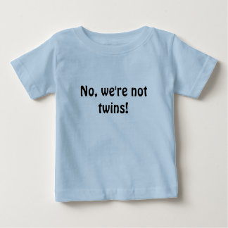 Nein, sind wir nicht Zwillinge! Baby T-shirt