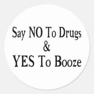 Nein zu den Drogen ja zu den Schnäpsen Runder Aufkleber