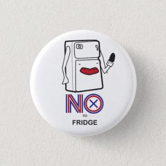 NEIN zum Kühlschrank-Abzeichen Runder Button 2,5 Cm