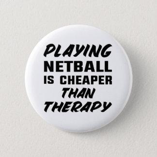 Netball zu spielen ist billiger als Therapie Runder Button 5,7 Cm