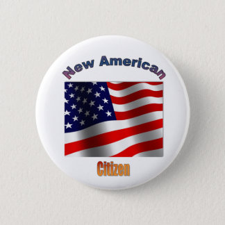 """""""Neuer amerikanischer Staatsbürger """" Runder Button 5,1 Cm"""