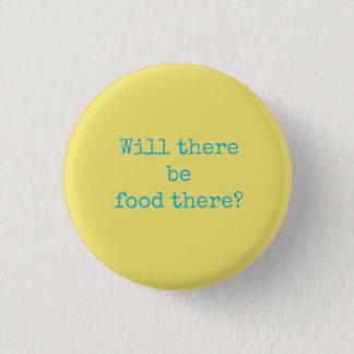 Neuheits-Knopf - gibt es Nahrung dort? Runder Button 2,5 Cm