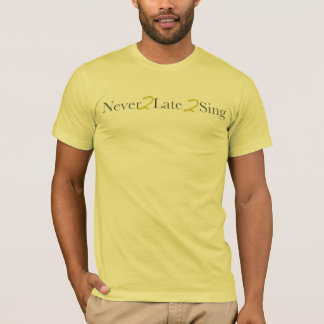 Never2Late2Sing grundlegender T - Shirt