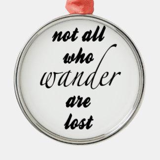 Nicht alle, die Wander verloren sind Silbernes Ornament