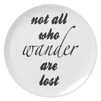 Nicht alle, die Wander verloren sind Teller