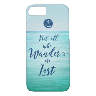 Nicht alle, die Wander verlorener ~ Ozean/nautisch iPhone 8/7 Hülle