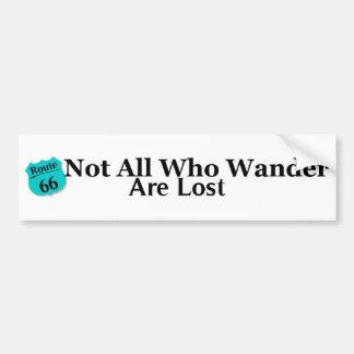 Nicht alle, die Wander verlorener Weg 66 sind Auto Sticker