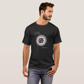 Nicht alle, die wandern, sind verloren --- T - T-Shirt