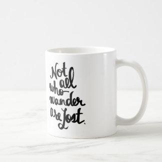 Nicht alle, die wandern, sind verlorene Tasse