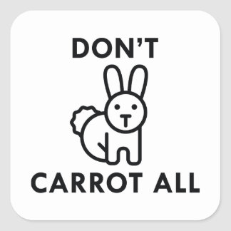Nicht alle tun Karotte Quadratischer Aufkleber