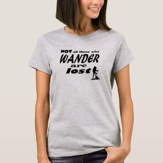 Nicht alles die, die Wander verloren sind - T-Shirt