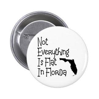Nicht alles in Florida ist flach Runder Button 5,7 Cm