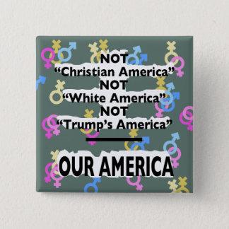 """Nicht """"das Amerika des Trumpfes"""" Quadratischer Button 5,1 Cm"""