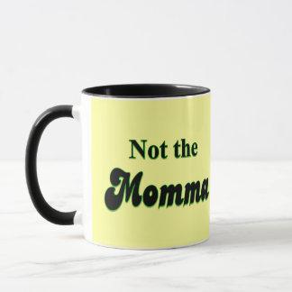 Nicht der Momma Vati-T - Shirt Tasse