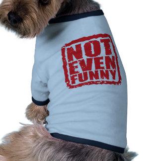 Nicht einmal lustig hunde-t-shirt