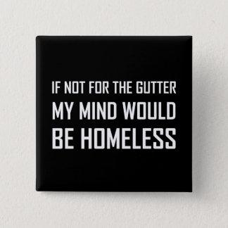 Nicht für Gosse-Verstand seien Sie obdachlos Quadratischer Button 5,1 Cm