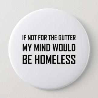 Nicht für Gosse-Verstand seien Sie obdachlos Runder Button 10,2 Cm