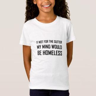 Nicht für Gosse-Verstand seien Sie obdachlos T-Shirt
