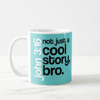 """""""Nicht gerade eine coole Geschichte, Bro"""" Tasse"""