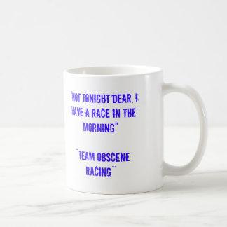 """""""Nicht heute Abend lieb, habe ich ein Rennen Kaffeetasse"""