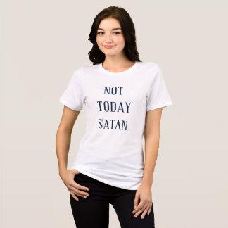 Nicht heute Satan T-Stück T-Shirt