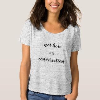 Nicht hier für das Gesprächs-T-Stück T-Shirt