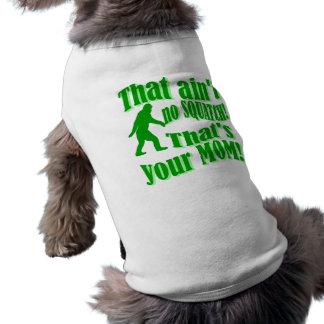 nicht ist kein squatch, das ist Ihre Mamma! T-Shirt