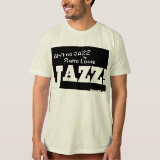 Nicht ist Louis kein Jazz wie St.- Louisjazz! T-Shirt