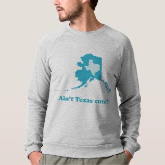 Nicht ist Texas niedliches rühmendes Alaska Sweatshirt