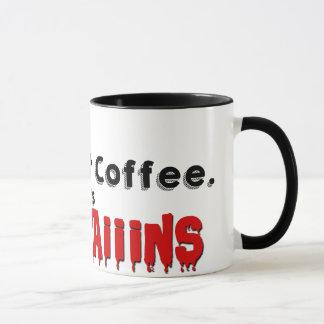 Nicht Kaffee - Gehirne! Tasse