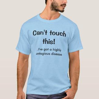 Nicht kann Touch dieses! ,… habe ich ein in hohem T-Shirt