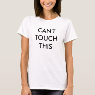 Nicht kann Touch dieses Shirt
