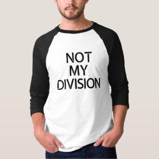 Nicht mein Abteilungs-T-Stück T-Shirt