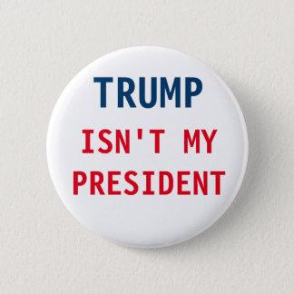 Nicht mein Präsident Runder Button 5,7 Cm
