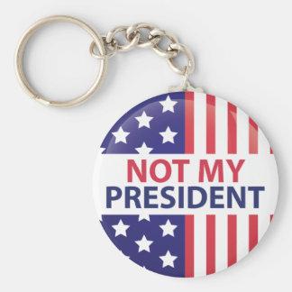 Nicht mein Präsident Schlüsselanhänger