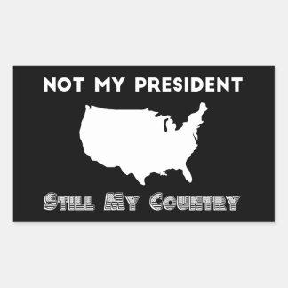 Nicht mein Präsident Still My Country Resistance Rechteckiger Aufkleber