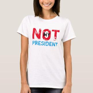 Nicht mein Präsident Trump Protest T-Shirt