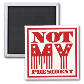 Nicht mein Präsident US Flagge rot Quadratischer Magnet