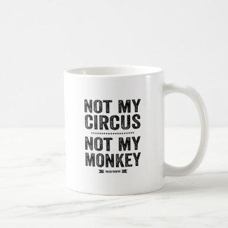Nicht mein Zirkus nicht mein Affe Kaffeetasse