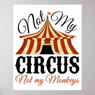 Nicht mein Zirkus - nicht mein Affe-Plakat Poster
