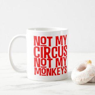 Nicht mein Zirkus nicht meine Affe-Tasse Kaffeetasse