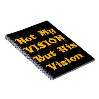 Nicht meine Vision aber seine Vision Notizblock