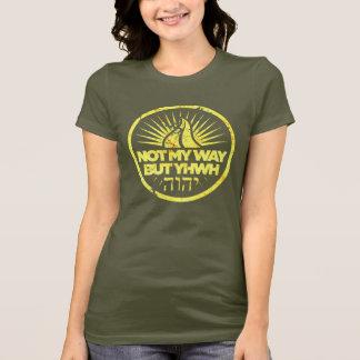 Nicht meine Weise aber YHWH T-Shirt