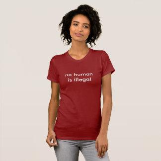 nicht menschlich ist illegal T-Shirt