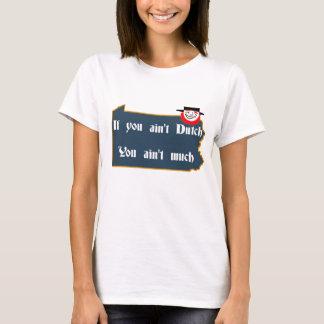Nicht niederländisch, ist PA und Holländer T-Shirt