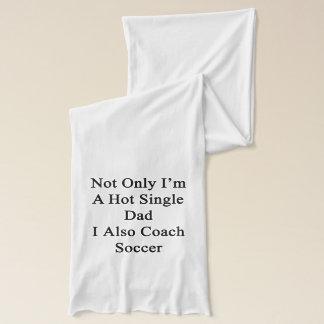 Nicht nur ich bin ein heißer Single-Vati, den I Schal